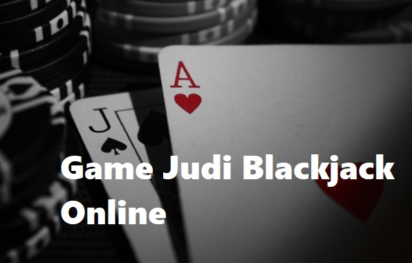 Game Judi Blackjack Online