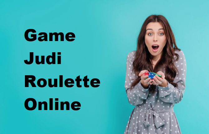 Game Judi Roulette Online