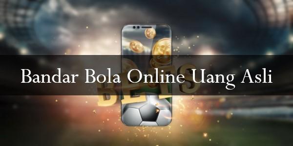 Bandar Bola Online Uang Asli