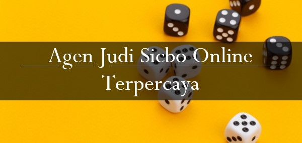 Agen Judi Sicbo Online Terpercaya